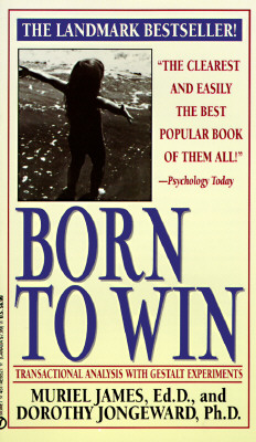 Born to Win By James, Muriel/ Jongeward, Dorothy